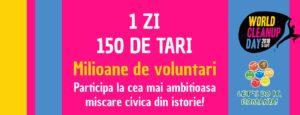 15 septembrie Ziua de Curatenie Globală - World Cleanup Day 2018 150 de ţări şi 1 milion de români